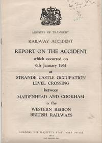 Railway Accident. Report on the Accident which occurred on 6th January 1961 at Strande Castle...