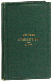 American Communities: Brief Sketches of Economy, Zoar, Bethel, Aurora, Amana, Icaria, The Shakers, Oneida, Wallingford, and the Brotherhood of the New Life