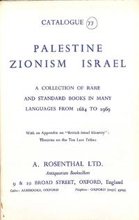Catalogue 77/n.d. : Palestine Zionism Israel. a Collection of Rare and  Standard Books in Many Languages from 1684 to 1969.