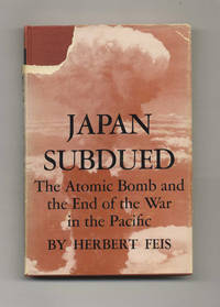 image of Japan Subdued: the Atomic Bomb and the End of the War in the Pacific