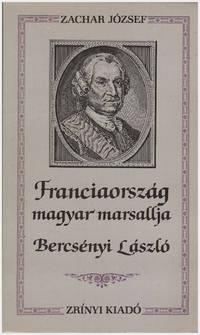 Franciaorszag Magyar Marsallja, Bercsenyi Laszlo (Korok es emberek) (Hungarian Edition)