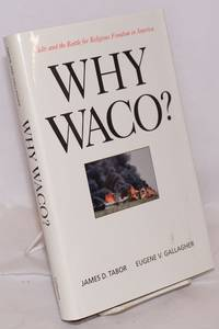Why Waco?  Cults and battle for religious freedom in America
