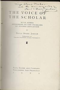 THE VOICE OF THE SCHOLAR: WITH OTHER ADDRESSES ON THE PROBLEMS OF HIGHER EDUCATION