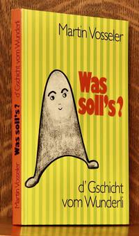 image of WAS SOLL'S? D'GSCHICT VOM WUNDERLI