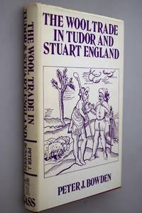 The Wool Trade in Tudor and Stuart England.