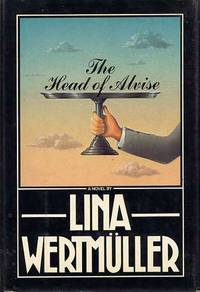 The Head Of Alvise by  Lina Wertmuller - Signed First Edition - 1982 - from Cinemage Books (SKU: 004142)