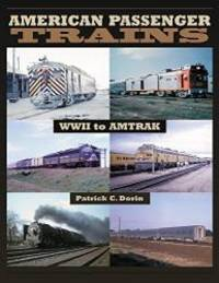 image of American Passenger Trains: WWII to Amtrak