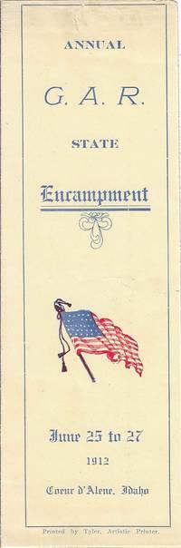 Annual G.A.R. State Encampment, June 25 to 27, 1912. Coeur d'Alene, Idaho [Program]