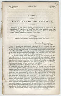 [drop-title] Report of the Secretary of the Treasury, in answer to a resolution of the Senate calling for information in relation to the expediency of repeating or modifying the act of June 30, 1834, concerning tonnage duty on Spanish vessels trading between the United States and the islands of Cuba and Porto Rico. April 1, 1852. Referred to the Committee on Commerce, and ordered to be printed.