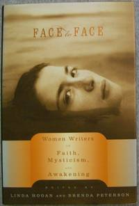 Face to Face: Women Writers on Faith, Mysticism, and Awakening