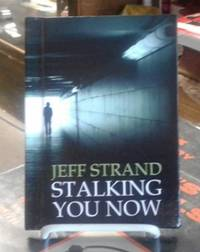 Stalking You Now (SIGNED Limited Edition) #43 of 100 Copies