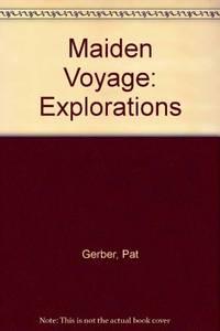 Maiden Voyage: Explorations
