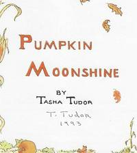 Pumpkin Moonshine (55TH ANNIVERSARY EDITION SIGNED BY TASHA TUDOR)