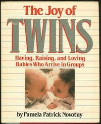 JOY OF TWINS Having, Raising, and Loving Babies Who Arrive in Groups