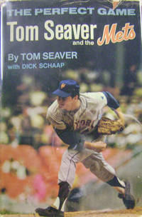 The Perfect Game:  Tom Seaver and the Mets