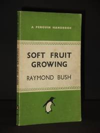 Soft Fruit Growing: (Penguin Handbook No. PH1)