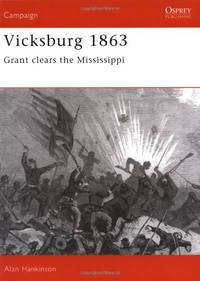 Vicksburg 1863: Grant clears the Mississippi: 026 (Campaign) by  Alan Hankinson - Paperback - from World of Books Ltd (SKU: GOR002704823)