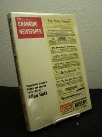 The Changing Newspaper; Typograhic Trends in Britain and America  1622-1972.