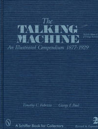 The Talking Machine: An Illustrated Compendium 1877-1929 (SIGNED COPY)