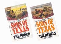 SONS of TEXAS:  The Rebels / The Proud -Books 3 and 4 -by Tom Early ( Two Volumes )