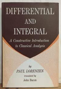 Differential and Integral: A Constructive Introduction to Classical Analysis