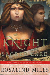 THE KNIGHT OF THE SACRED LAKE: The Second of the Guenevere Novels.