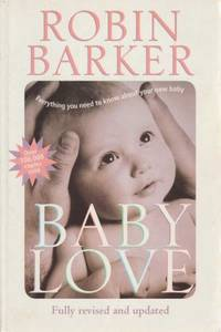 Baby Love : Everything You Need to Know About Your New Baby