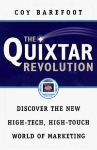 The Quixtar Revolution : Discover the New High-Tech, High Touch World of Marketing by Coy Barefoot - Paperback - 1999 - from ThriftBooks (SKU: G0761523383I3N00)