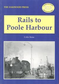 Rails to Poole Harbour (Locomotion Papers 213)