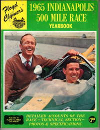Floyd Clymer's 1965 Indianapolis 500 Mile Race Yearbook: Detailed Accounts of the Race, Technical Tection, Photos and Specifications