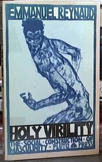 image of Holy Virility; The Social Construction of Masculinity