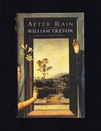 After Rain by Trevor, William - 1996