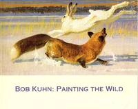 image of Bob Kuhn: Painting the Wild
