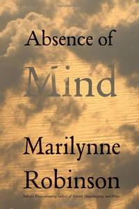 image of Absence of Mind: The Dispelling of Inwardness from the Modern Myth of the Self (Terry Lectures) (The Terry Lectures)