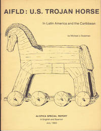AIFLD: U.S. Trojan Horse: In Latin America and the Caribbean