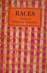 RACES: A DRAMA by  Ferdinand BRUCKNER - Hardcover - 1934 - from Antic Hay Books (SKU: 50220)