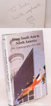 From South Asia to North America: An Autobiography 1915-2000 [inscribed & signed]