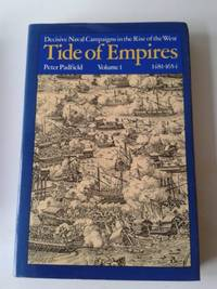 image of Tide of Empires: 1481-1654 v. 1: Decisive Naval Campaigns in the Rise of the West