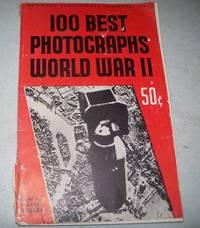 100 Best Photographs World War II