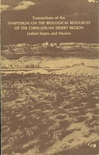 Transactions of the Symposium on the Biological Resources of the Chihuahuan Desert Region, United States and Mexico, Sul Ross State University, Alpine, Texas 17-18 October 1974