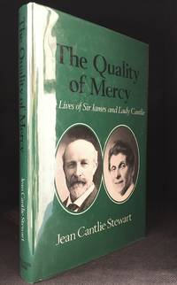 image of The Quality of Mercy: The Lives of Sir James and Lady Cantlie