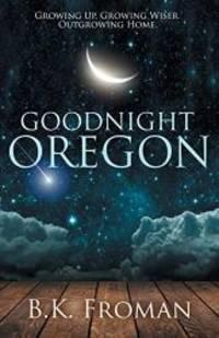 Good Night, Oregon (Hope and Hometown)