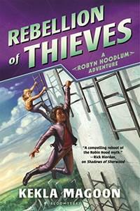Rebellion of Thieves (Robyn Hoodlum Adventure)