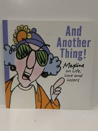 """And Another Thing! """"Maxine on Life"""", Love and Losers."""