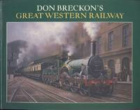 Don Breckon's Great Western Railway by  Don Breckon - Paperback - 1st Paperback Edition - 2003 - from Dereks Transport Books and Biblio.com.au