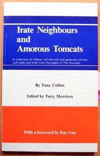 Irate Neighbours and Amorous Tomcats by  Tony. Edited By Terry Morrison. Signed Copy Collins - Paperback - Signed First Edition - 1992 - from Ken Jackson and Biblio.com