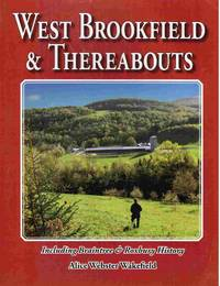 West Brookfield & Thereabouts, Including Braintree & Roxbury History