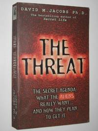 image of The Threat: Secret Alien Agenda : What the Aliens Really Want and How They Plan to Get It