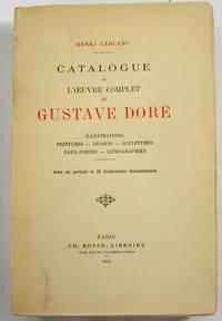 Catalogue de l'OEuvre Complet de Gustave Dore: Illustrations, Peintures, Dessins, Sculptures,...