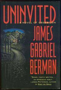 UNINVITED A Novel of Obsession